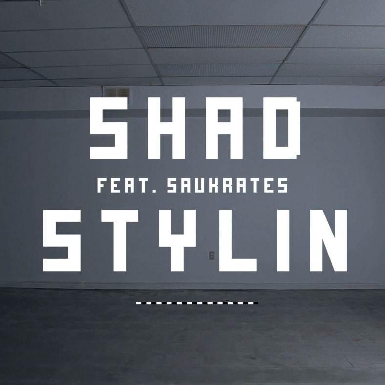 Shad - Stylin featuring Saukrates Art